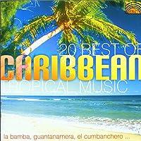 ベスト・オブ・カリビアン・トロピカル・ミュージック (20 Best of Carribean Tropical Music)