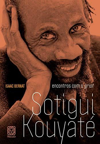 Encontros com o griot Sotigui Kouyaté