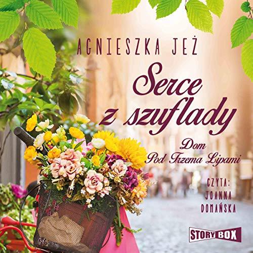 Serce z szuflady Audiobook By Agnieszka Jeż cover art