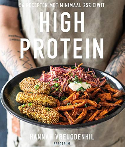 High protein: 56 recepten met minimaal 25% eiwit