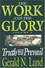 Truth Will Prevail (Work and the Glory)