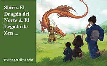 shiru el dragon del norte y el legado de zen (Spanish Edition)