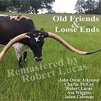 Old Friends & Loose Ends (Remastered)