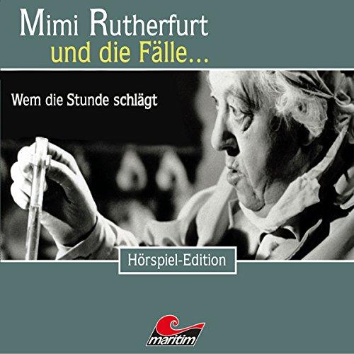 Wem die Stunde schlägt     Mimi Rutherfurt und die Fälle… 35              Autor:                                                                                                                                 Maureen Butcher                               Sprecher:                                                                                                                                 Gisela Fritsch,                                                                                        Bernd Vollbrecht                      Spieldauer: 1 Std. und 7 Min.     12 Bewertungen     Gesamt 4,7