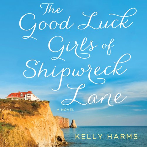 The Good Luck Girls of Shipwreck Lane audiobook cover art