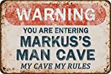 Tarika Warning You Are Entering Markus's Man Cave My Cave My Rules Cartel de Hierro Pintura Vintage Cartel de Chapa para Street Garage Home Cafe Bar Hombre Cave Farm Decoración de Pared Artesanías