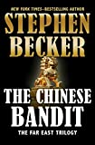 The Chinese Bandit (The Far East Trilogy Book 1) (English Edition)