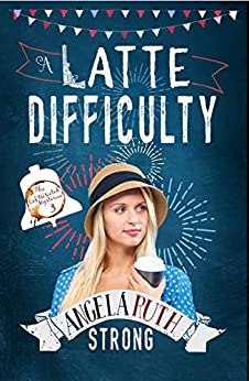 A Latte Difficulty (The CafFunated Mysteries Book 3) by [Angela Ruth Strong]