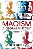 Maoism: A Global History - Julia Lovell