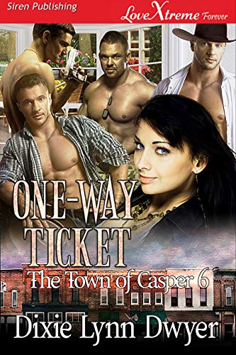 One-Way Ticket [The Town of Casper 6] (Siren Publishing LoveXtreme For
