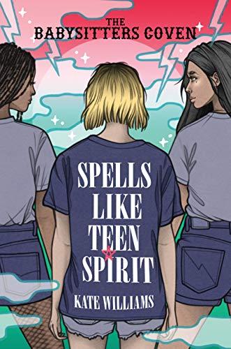 Spells Like Teen Spirit (The Babysitters Coven)