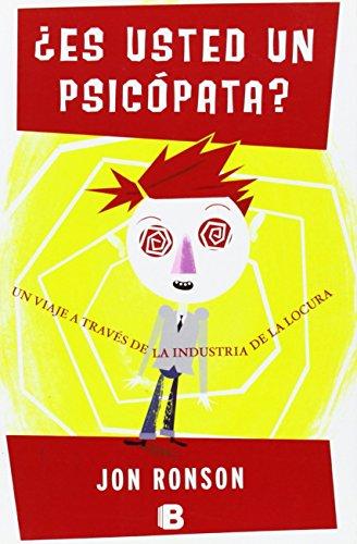 Es usted un psicopata? / The Psychopath Test: Un viaje a traves de la industria de la locura / A Jou