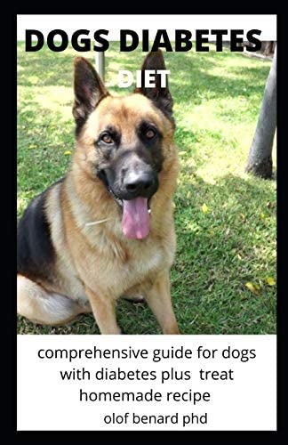 DOGS DIABETES DIET COMPREHENSIVE AND PERFECT GUIDE OF DOGS DIET WITH IS BENEFIT TO CURE AND product image