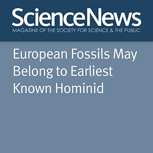 European Fossils May Belong to Earliest Known Hominid audiobook cover art