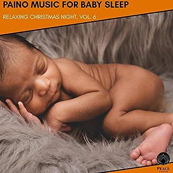 Paino Music For Baby Sleep - Relaxing Christmas Night, Vol. 6