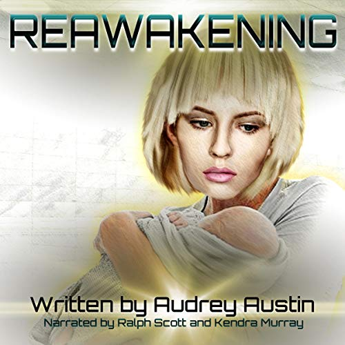 Reawakening                   By:                                                                                                                                 Audrey Austin                               Narrated by:                                                                                                                                 Ralph Scott,                                                                                        Kendra Murray                      Length: 5 hrs and 39 mins     Not rated yet     Overall 0.0
