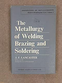Metallurgy of Welding Brazing and Soldering Modern Metallurgical Texts no.3