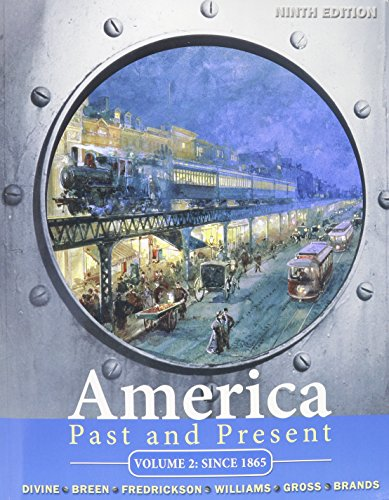 America Past and Present, Volume 2 and MyHistoryLab with Pearson eText -- Valuepack Access Card -- for US History, 2-sem