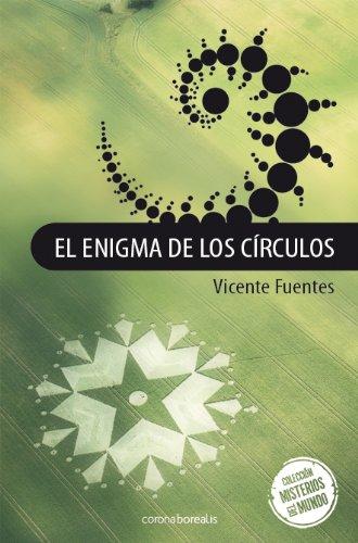 El Enigma De Los Circulos (Misterios Nuestro Mundo)