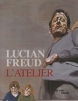 Lucian Freud: L'Atelier