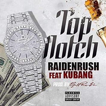 Top Notch (feat. Kubang)