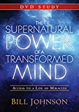 The Supernatural Power of a Transformed Mind: A DVD Study: Access to a Life of Miracles