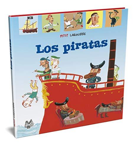 Los piratas (LAROUSSE - Infantil / Juvenil - Castellano - A partir de 5/6 años - Colección Mini Larousse)