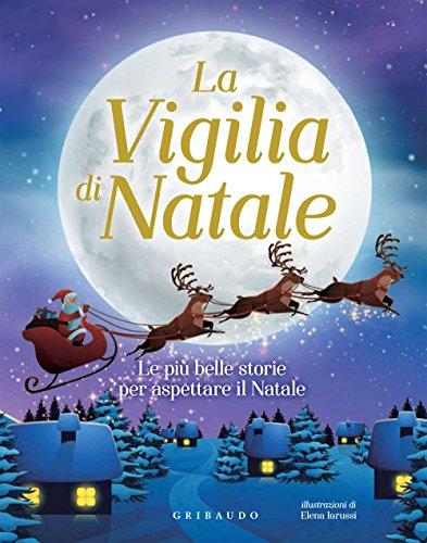 La vigilia di Natale. Le più belle storie per aspettare il Natale
