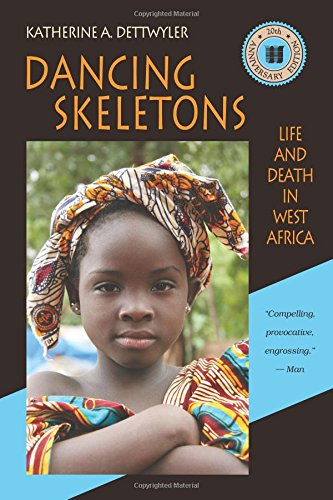 Compare Textbook Prices for Dancing Skeletons: Life and Death in West Africa, 20th Anniversary Edition 20th Anniversary Edition Edition ISBN 9781478607588 by Katherine A. Dettwyler