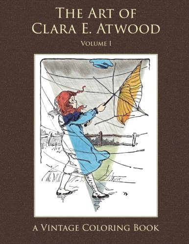 The Art of Clara E. Atwood Vintage Coloring Book (Vintage Coloring Adult...