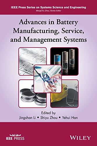 Advances in Battery Manufacturing, Service, and Management Systems (IEEE Press Series on Systems Science and Engineering) (English Edition)