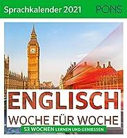 PONS Sprachkalender 2021 ENGLISCH Woche fuer Woche: 53 Wochen lernen und geniessen.