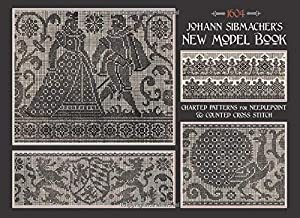Johann Sibmacher's New Model Book: Charted Patterns for Needlepoint & Counted Cross Stitch