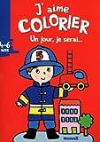 Coloriage - COLORIAGE UN JOUR JE SERAI... (4-6 ANS) (POMPIER)