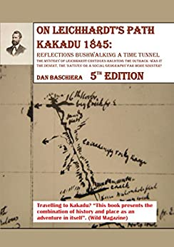 On Leichhardt's Path Kakadu 1845: Reflections Bushwalking a Time Tunnel by [Dan Baschiera]