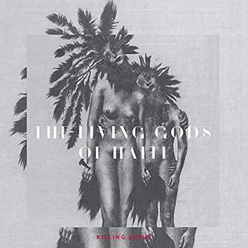 The Living Gods of Haiti: Killing Lotus
