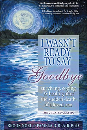 I Wasn't Ready To Say Goodbye (Dealing With The Death Of A Child)