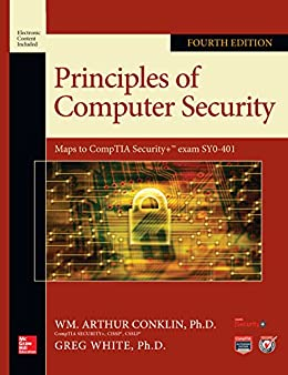 Principles of Computer Security, Fourth Edition (Official Comptia Guide) by [Wm. Arthur Conklin, Greg White, Chuck Cothren, Roger L. Davis, Dwayne Williams]
