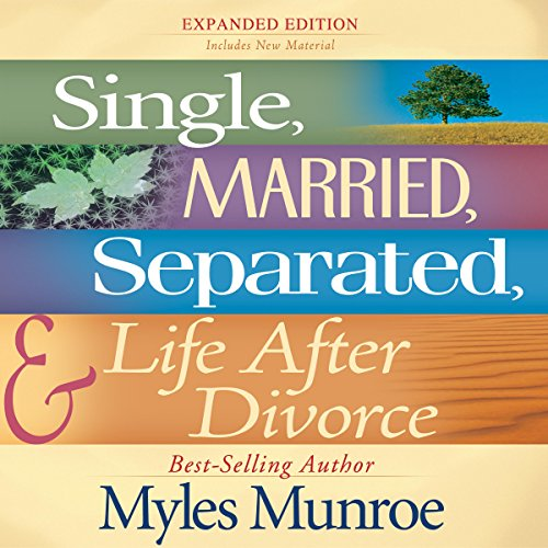 Single, Married, Separated and Life after Divorce audiobook cover art