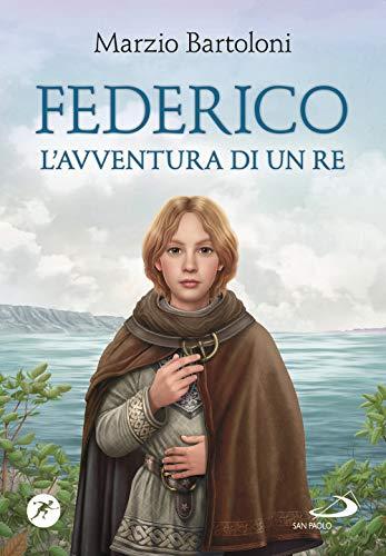 Federico. L'avventura di un re