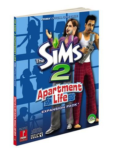 Sims 2 Apartment Life, The: Prima Official Game Guide: Prima's Official Game Guide (Prima Official Game Guides)