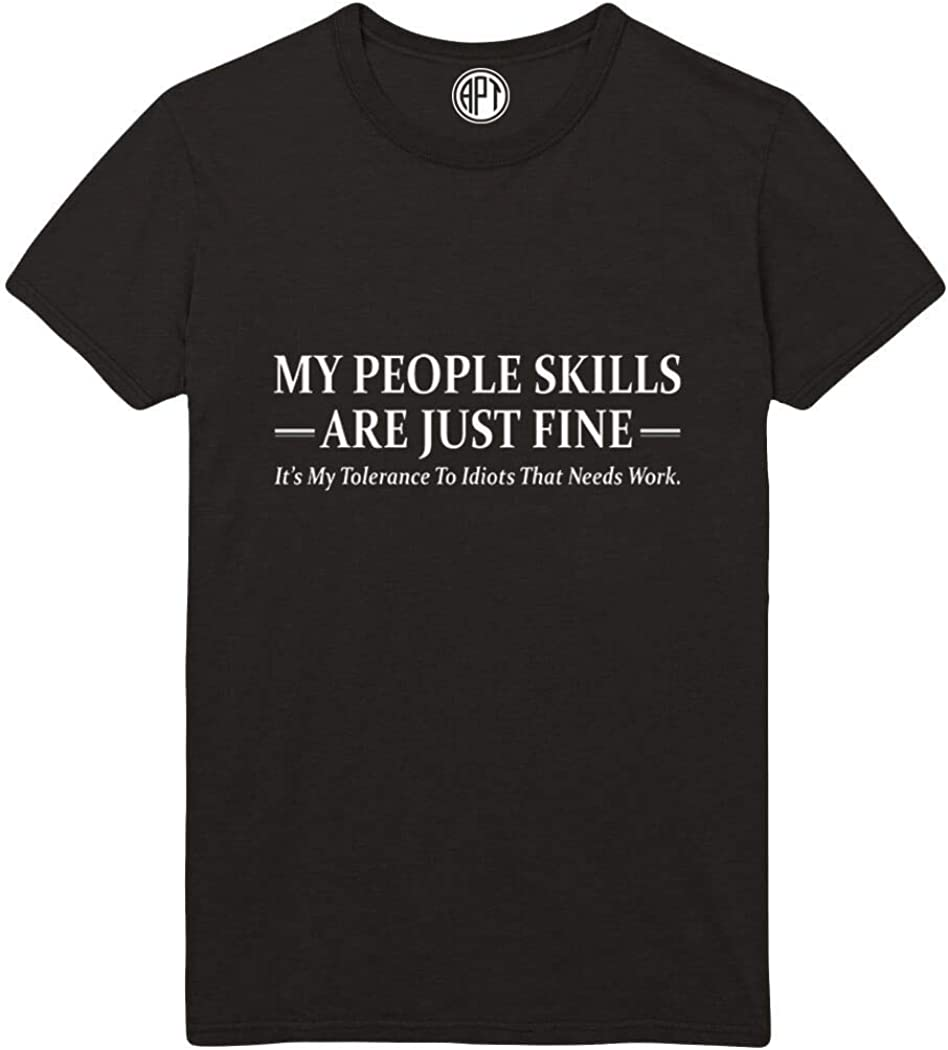 My People Skills are Just Fine Funny Printed T-Shirt