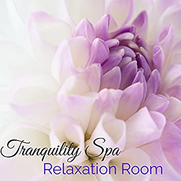 Tranquility Spa Relaxation Room – Calming and Soothing Music for Massage, Deep Relaxation, Autogenic Training and Shiatsu