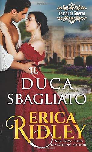 Il duca sbagliato: un romanzo rosa storico