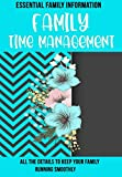 Essential Family Information Family Time Management: All the details to keep your family running smoothly -  Independently published