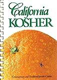 California Kosher: Contemporary and Traditional Jewish Cuisine [CALIFORNIA KOSHER]