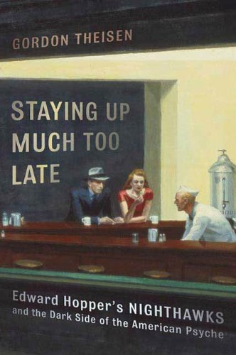 Staying Up Much Too Late: Edward Hopper's Nighthawks and the Dark Side of the American Psyche (English Edition)