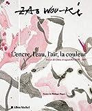 L'encre, l'eau, l'air, la couleur - Encres de Chine et aquarelles 1954-2007