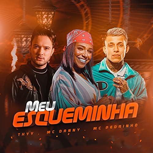 Thyy, Mc Danny & Mc Pedrinho