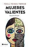 Mujeres valientes: Prólogo de Rosa María Calaf (PENINSULA)